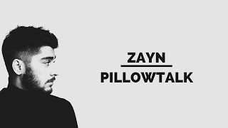 ZAYN - PILLOWTALK (Explicit) (Audio + Lyrics)