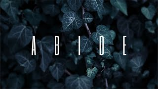 ABIDE // HE IS THE GARDENER