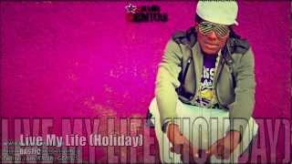 Bastic - Live My Life (Holiday) [Happy Daze Riddim] June 2012