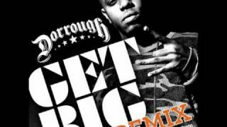 Dorrough - Get Big Official Remix!!