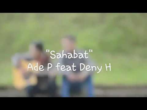 SAHABAT SEMASA SEKOLAH ( Ade Feat Deni)