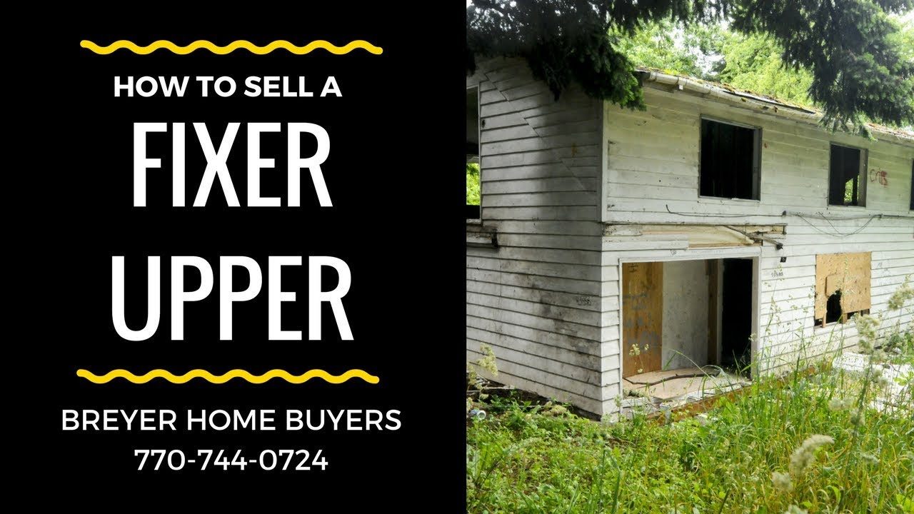How to Sell a House That Needs Work in Atlanta | Breyer Home Buyers 770-744-0724