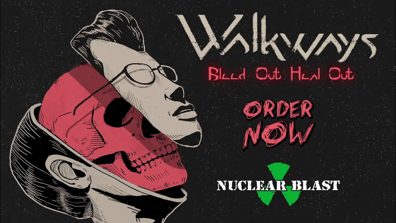 WALKWAYS — 'Bleed Out, Heal Out' — Out Soon (OFFICIAL ALBUM TEASER)