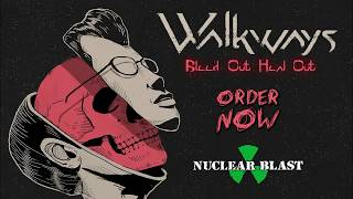WALKWAYS – 'Bleed Out, Heal Out' – Out Now (OFFICIAL ALBUM TEASER)