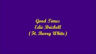 Good Times (Buenos Tiempos) - Edie Brickell (Lyrics - Letra)