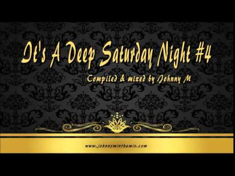 It's A Deep Saturday Night #4 / One Hour Deep House Set By Johnny M