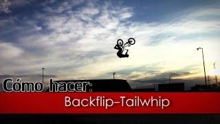 como hacer backflip tailwhip en bmx   tutorial