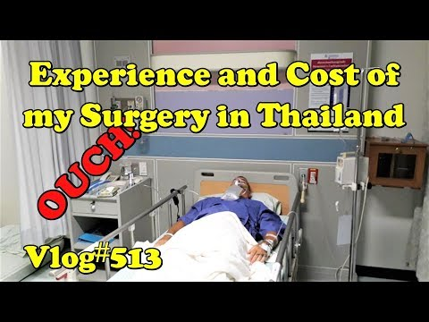 OUCH! Experience and Cost of my Surgery in Thailand ขอนแก่น