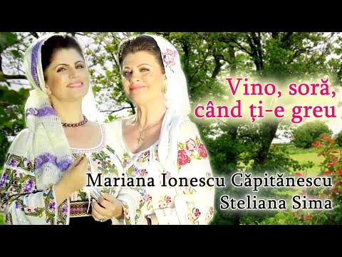 Mariana Ionescu Capitanescu si Steliana Sima Vino sora cand ti e greu