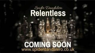 Spider Dandalero Relentless Preview