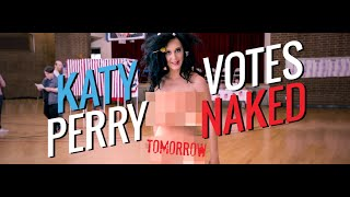 Katy Perry Vote Naked | Exclusive