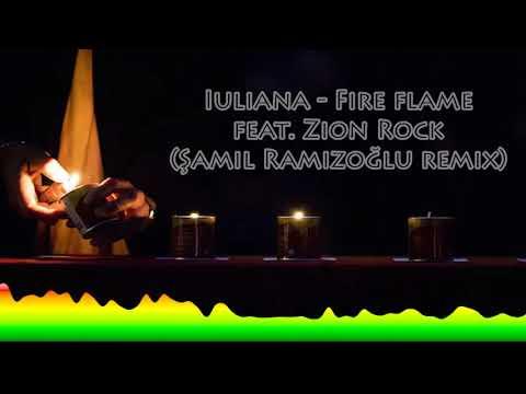 Iuliana - Fire flame feat. Zion Rock (Şamil Ramizoğlu Remix) #moombahton