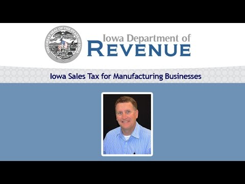 Iowa Sales Tax for Manufacturing Businesses