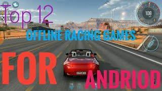 Top 12 Offline Racing Games For Android 2018