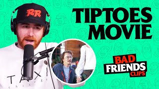 Tiptoes Was A Wild Movie | Bad Friends Clips