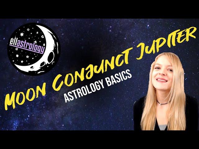 Astrology Basics: Moon conjunct Jupiter
