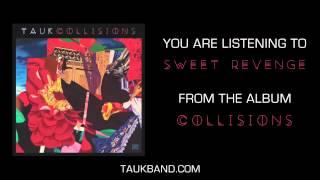 TAUK - Sweet Revenge