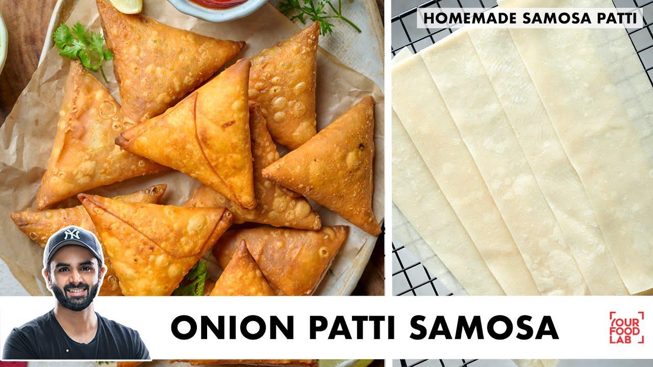 Onion Patti Samosa | Home-Made Samosa Patti | Irani Samosa | प्याज़ पट्टी समोसा | Chef Sanjyot Keer