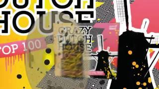 Crazy Dutch House Top 100 [Commercial]