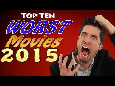Top 10 WORST Movies 2015