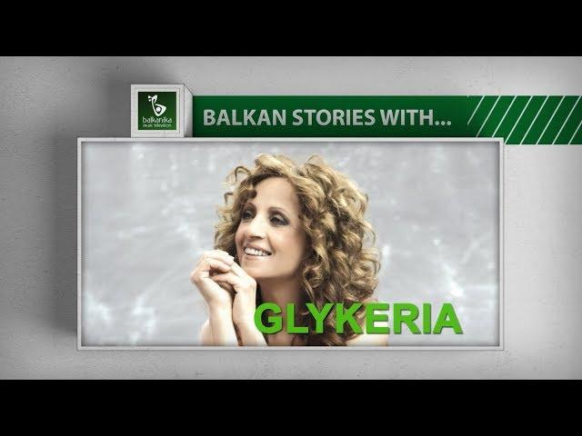 BALKAN STORIES with... GLYKERIA