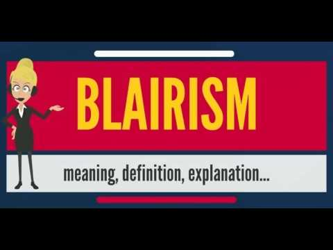 What is BLAIRISM? What does BLAIRISM mean? BLAIRISM meaning, definition & explanation