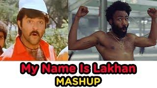 Childish Gambino | This is Bollywood | My Name Is Lakhan Mashup