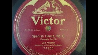 "Jan Kubelik ""Spanish Dance, No  8"" Victor 78rpm one sided record 1913"