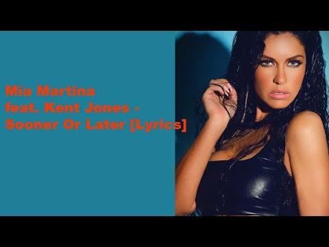 Mia Martina feat. Kent Jones - Sooner Or Later [Lyrics]