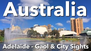 Australia - Adelaide - Gaol & City Sights