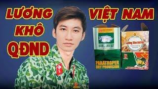 """ĂN THỬ LƯƠNG KHÔ QUÂN ĐỘI VIỆT NAM """"THẦN THÁNH"""" (VIETNAMESE ARMY RATION)"""