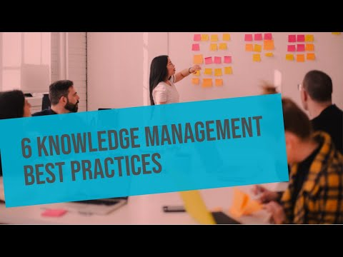 6 Knowledge Management Best Practices To Follow