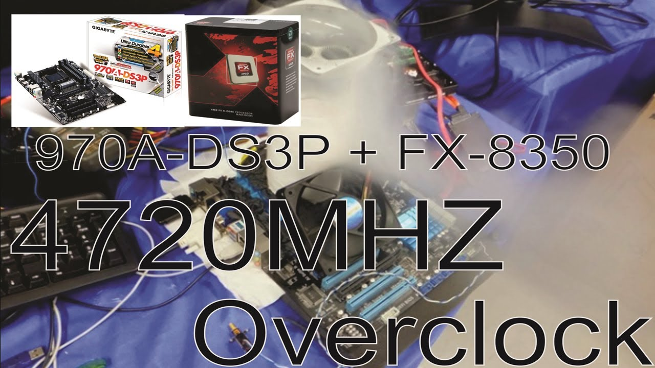 Overclock Gigabyte 970a-ds3p   Amd Fx 8350 4720mhz