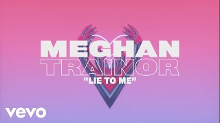 Meghan Trainor - Lie To Me (Lyric Video) YouTube Videos