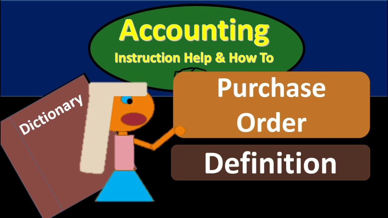 Download Purchase Order Definition - What is Purchase Order?