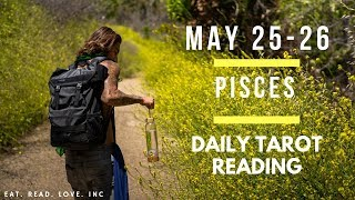"PISCES - ""YOU GET WHAT YOU WANT BUT THERE'S A CATCH"" MAY 25-26 DAILY TAROT READING"