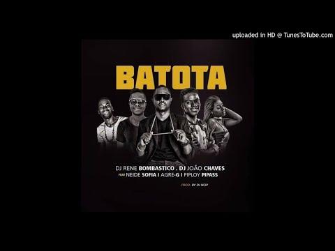 Dj René Bombástico & João Chaves ft. Agre G, Neidy Sofia & Pipiloy Pipass - Batota (Prod. By D