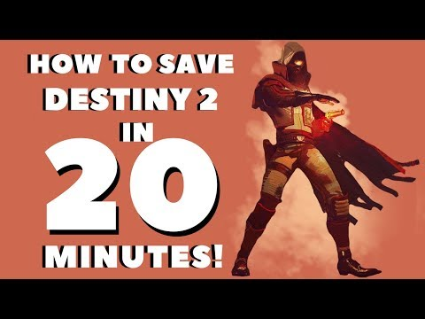 How to Save Destiny 2 in 20 Minutes! Trying Not to Rant!