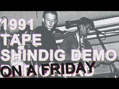 Radiohead (On A Friday) - 1990 Shindig Summer Demo Tape [Remastered]
