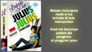 Julius Sitanggang - Balada Si Tua Lirik