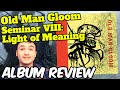 Old Man Gloom: Semiar VIII: Light of Meaning -- ALBUM REVIEW