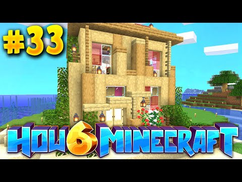How To Minecraft 6: My HOUSE is finally BUILT! (#33)