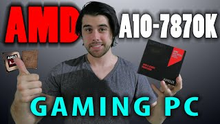 $300 Budget Gaming PC - Ft. AMD A10-7870k