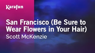 Karaoke San Francisco (Be Sure To Wear Some Flowers In Your Hair) - Scott McKenzie *