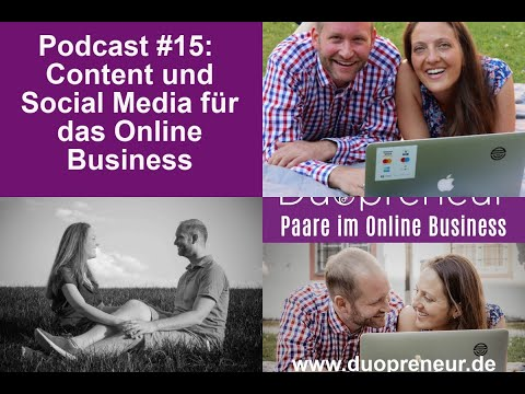 Duopreneur-Podcast #15: Content und Social Media im Onlinebusiness