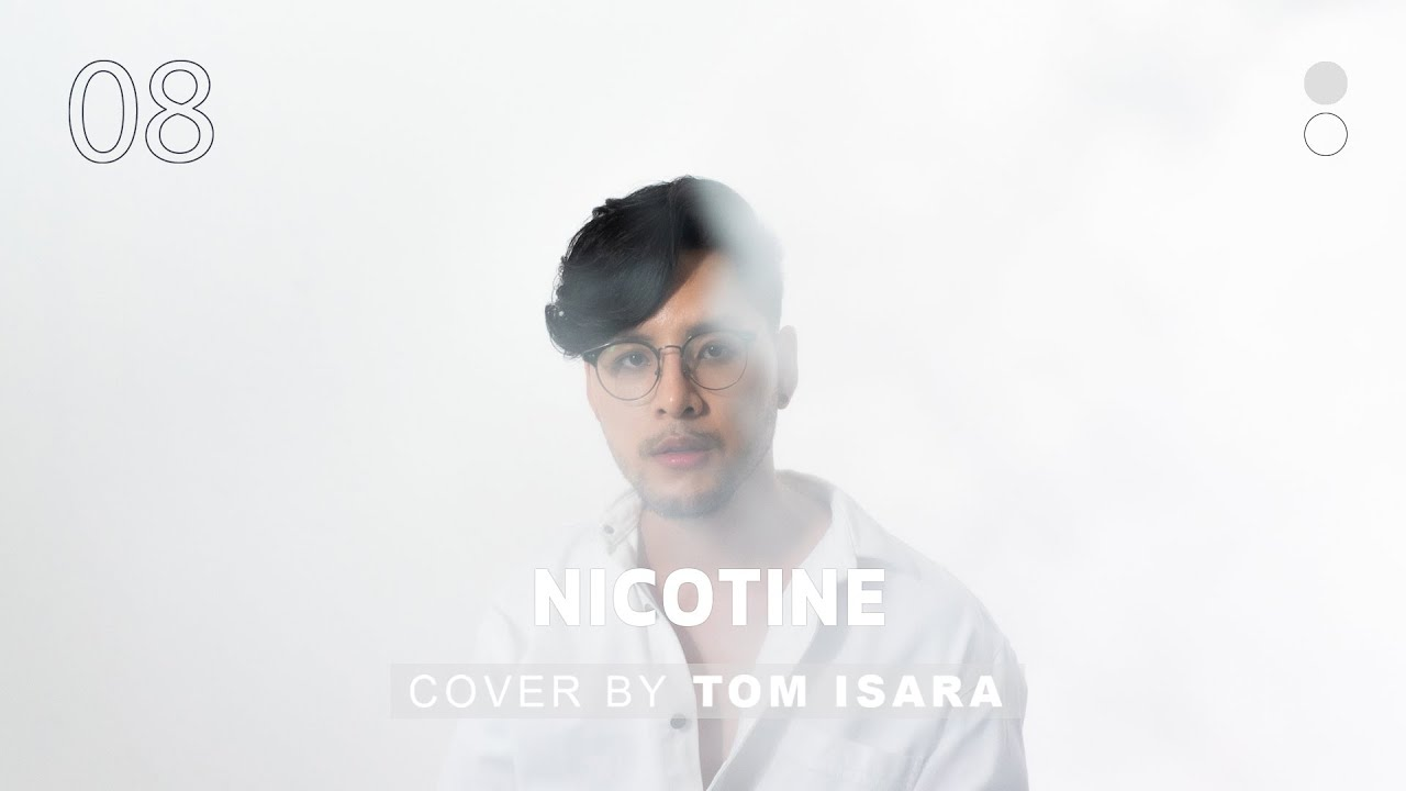 Nicotine - Mirrr | Cover by Tom Isara