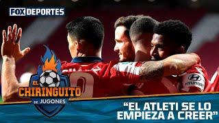¿El Atlético de Madrid está para campeón?: El Chiringuito