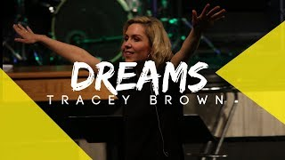 Dreams PT 2 -  Tracey Brown