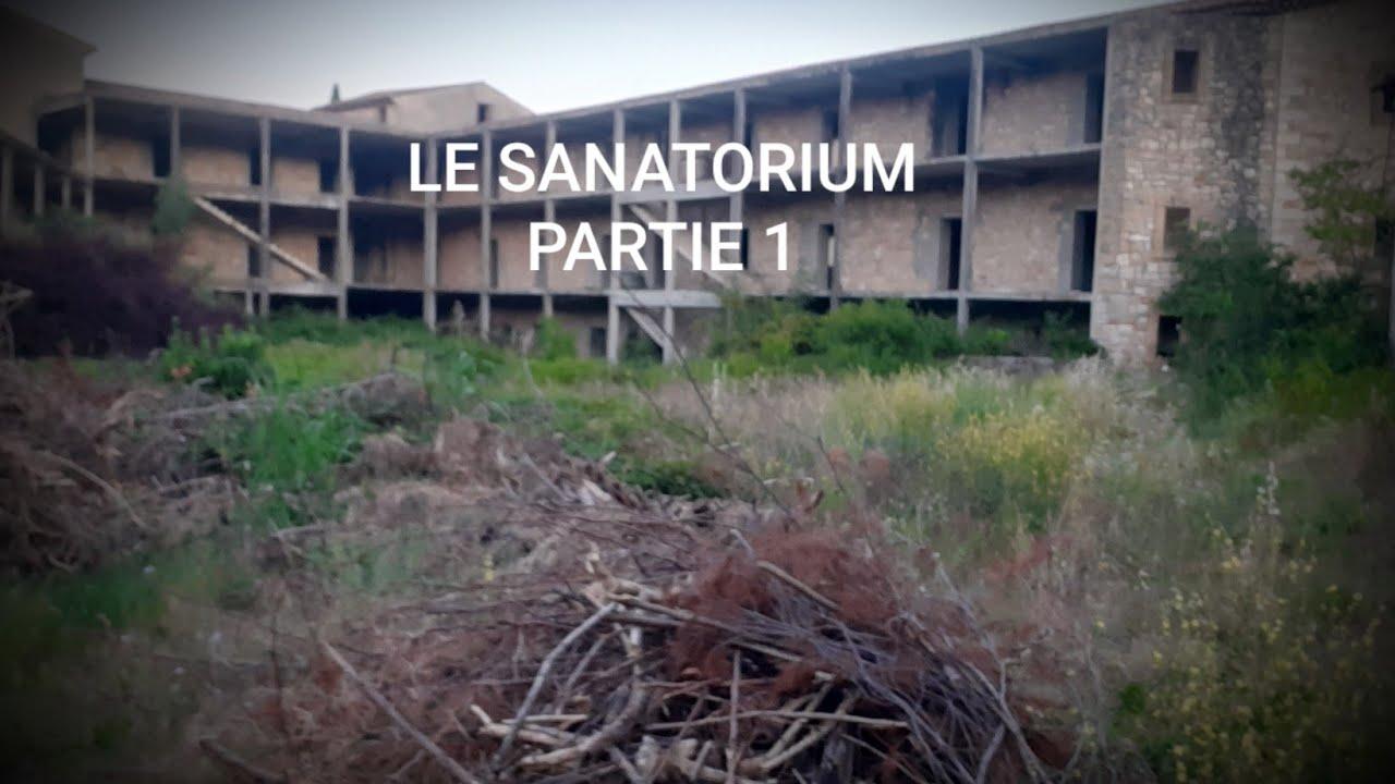 LE SANATORIUM PARTIE 1