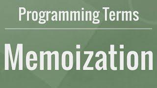 Programming Terms: Memoization